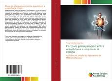Обложка Fluxo de planejamento entre arquitetura e engenharia clínica