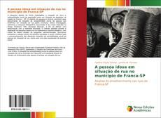 Bookcover of A pessoa idosa em situação de rua no município de Franca-SP