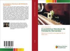 Capa do livro de A excêntrica literatura de Felisberto Hernández
