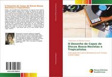 O Desenho de Capas de Discos Bossa-Novistas e Tropicalistas的封面