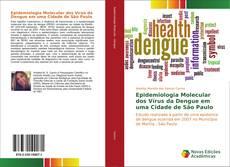 Bookcover of Epidemiologia Molecular dos Vírus da Dengue em uma Cidade de São Paulo