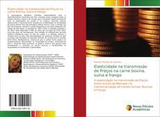 Bookcover of Elasticidade na transmissão de Preços na carne bovina, suína e frango