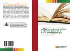 Bookcover of A Motivação para a Leitura no Ensino Secundário Geral em Moçambique