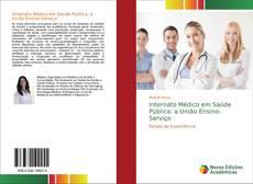Borítókép a  Internato Médico em Saúde Pública: a União Ensino-Serviço - hoz