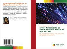 Capa do livro de Estudo fundamental da interação de NPs metálicas com íons TRs