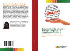 Ressignificando o Ensino de Língua Inglesa em Contexto Profissional kitap kapağı