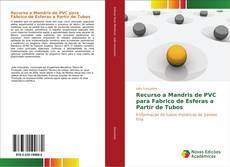 Capa do livro de Recurso a Mandris de PVC para Fabrico de Esferas a Partir de Tubos
