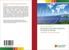 Capa do livro de Evolução e Transformação da Energia no Mundo