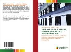 Bookcover of Feliz ano velho: a crise do sistema penitenciário brasileiro em 2017