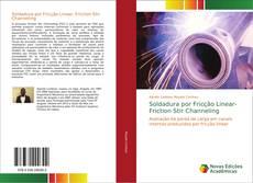 Capa do livro de Soldadura por Fricção Linear- Friction Stir Channeling