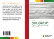 Bookcover of Análise Tribologica dos Tecidos de Malha por Trama Multifuncionais.