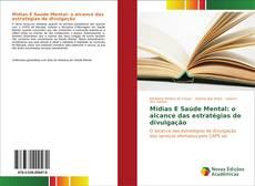 Bookcover of Mídias E Saúde Mental: o alcance das estratégias de divulgação