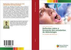 Bookcover of Reflexões sobre a formação dos estudantes de Odontologia