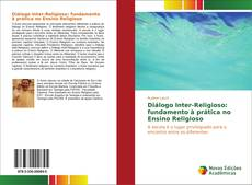 Borítókép a  Diálogo Inter-Religioso: fundamento à prática no Ensino Religioso - hoz