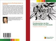 Bookcover of Fundamentos da Pós-Modernidade na Educação