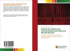 Couverture de Estudo da prática da interpretação pensada por Bertolt Brecht