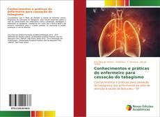 Bookcover of Conhecimentos e práticas do enfermeiro para cessação do tabagismo