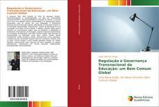 Buchcover von Regulação e Governança Transnacional da Educação: um Bem Comum Global