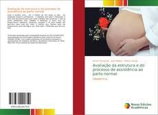 Couverture de Avaliação da estrutura e do processo de assistência ao parto normal