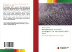 Bookcover of Mapeamento e análise multitemporal da cobertura do solo
