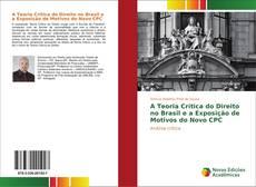 Copertina di A Teoria Crítica do Direito no Brasil e a Exposição de Motivos do Novo CPC
