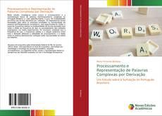 Bookcover of Processamento e Representação de Palavras Complexas por Derivação
