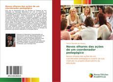Bookcover of Novos olhares das ações de um coordenador pedagógico