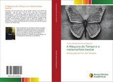 Bookcover of A Máquina do Tempo e a metamorfose bestial