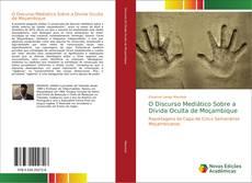 Bookcover of O Discurso Mediático Sobre a Dívida Oculta de Moçambique