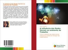 Bookcover of A influência das Redes Sociais no ambiente de Trabalho