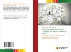 Bookcover of Produção Familiar de leite: Tipologia em assentamentos rurais