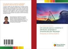 Um estudo para o sistema n-pêndular acoplado e amortecido por Rayleigh的封面