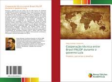 Cooperação técnica entre Brasil-PALOP durante o governo Lula的封面