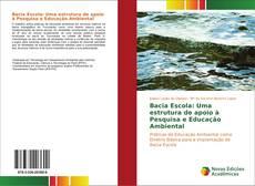 Portada del libro de Bacia Escola: Uma estrutura de apoio à Pesquisa e Educação Ambiental