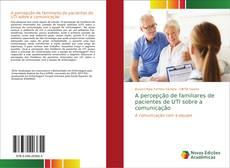 Copertina di A percepção de familiares de pacientes de UTI sobre a comunicação