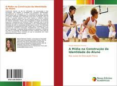 Capa do livro de A Mídia na Construção da Identidade do Aluno