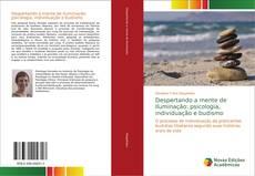 Bookcover of Despertando a mente de Iluminação: psicologia, individuação e budismo