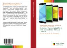 Bookcover of Realidade Aumentada Móvel num Contexto de Herança Cultural