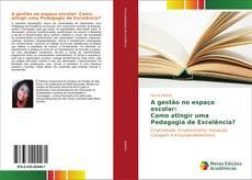 Capa do livro de A gestão no espaço escolar: Como atingir uma Pedagogia de Excelência?