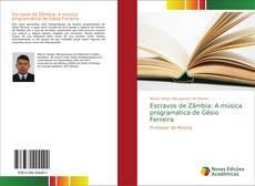 Capa do livro de Escravos de Zâmbia: A música programática de Gésio Ferreira