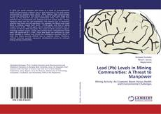 Bookcover of Lead (Pb) Levels in Mining Communities: A Threat to Manpower