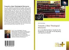 Bookcover of Towards a New Theological Discourse