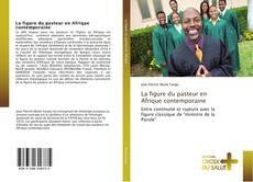 Buchcover von La figure du pasteur en Afrique contemporaine