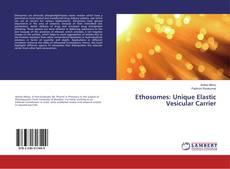 Bookcover of Ethosomes: Unique Elastic Vesicular Carrier