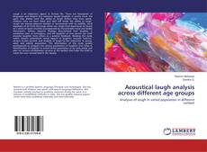 Acoustical laugh analysis across different age groups kitap kapağı