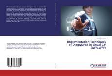 Borítókép a  Implementation Techniques of Drag&Drop in Visual C# (WFA,WPF) - hoz