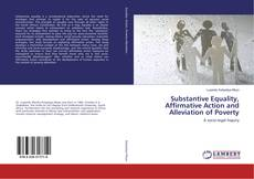 Bookcover of Substantive Equality, Affirmative Action and Alleviation of Poverty