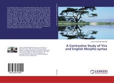 Bookcover of A Contrastive Study of Yira and English Morpho-syntax