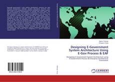 Bookcover of Designing E-Government System Architecture Using E-Gov Process & EAF