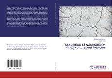 Bookcover of Application of Nanoparticles in Agriculture and Medicine